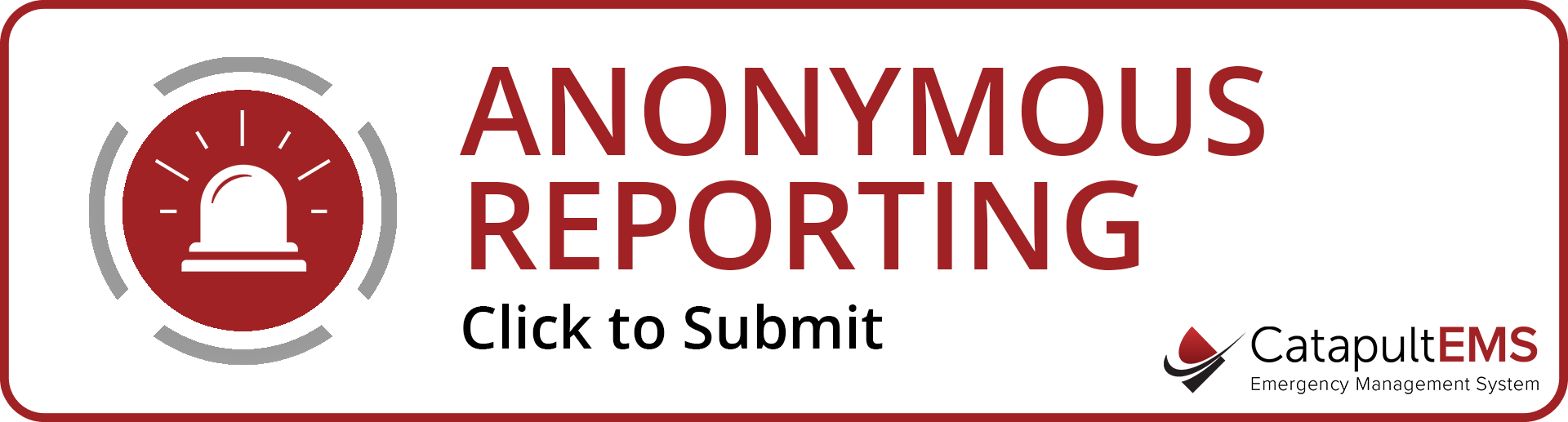 Anonymous Reporting. Click to submit.